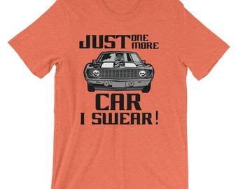Funny Car T Shirt   Gifts for Car Lovers   Just One More Car I Swear
