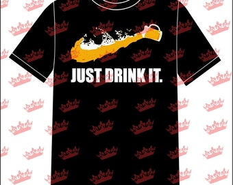 Just Drink It T-shirt
