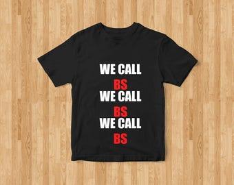 We Call BS, BS, March For Our Lives, Lives Over Guns, Gun Control, Gun Reform, Marjory Stoneman Douglas, Stonemason Douglas, Shirt