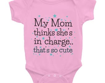 Funny Baby Onesie | My Mom Thinks She's In Charge...That's So Cute | New Baby | Baby Shower Gift | Unique Baby Shower Gift