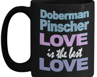 Doberman Pinscher Mug - Doberman Gifts - Doberman Pinscher Owner Gift - Black White Ceramic Coffee Tea Cup 11 oz 15 oz