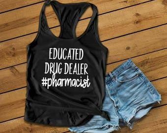 Educated Drug Dealer Pharmacist, Medical Shirt, Pharmacist Gift, New Pharmacist, Nurse Life, RN Shirt