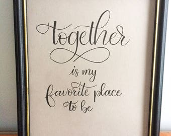 Together 8x10 hand lettered print