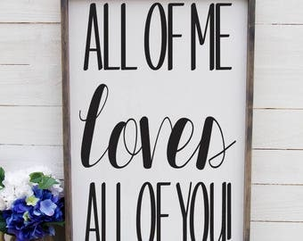 All Of Me Loves All Of You Over the Bed Sign Romantic Bedroom Sign Rustic Above The Bed Sign Rustic Romantic Master Bedroom Sign Large