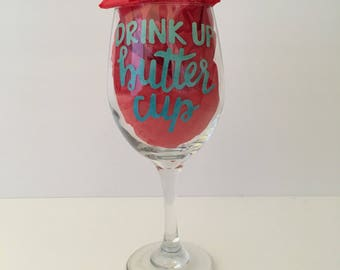 Drink Up Buttercup 20oz wine glass