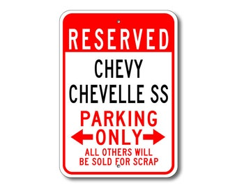 Chevelle SS Parking Sign, Chevelle SS Sign, Chevy Chevelle SS, Chevelle Sign, Chevelle Gift, Chevelle Decor, Chevrolet, Metal Chevy Sign