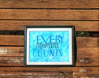 Every Moment Counts Calligraphy Print, Framed Calligraphy Print, Calligraphy Art, Wall Decor