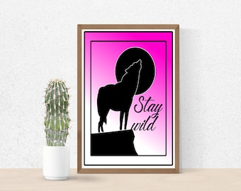 stay wild digital art printable gift dirfferent backgrounds pdf file editable funny