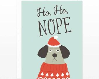 Ugly Christmas Sweater Card - Funny Christmas Card - Dog in Christmas Sweater - Funny Holiday Card, Ho Ho Nope, Anti Christmas, Scrooge Card