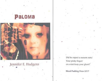 NEW! Paloma by Jennifer E. Hudgens - 2017/2018 Blood Pudding Press Poetry Chapbook - 14 Poems inspired by the death of a friend