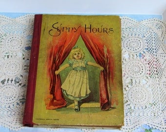 Antique Children's Book Sunny Hours Illus Stories and Poems for Little People 1891
