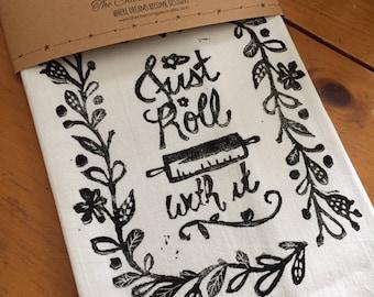 Just Roll With It  Tea Towel, Flour Sack Towel, Dish Towel,Housewarming Gift,Funny  Towel,Hostess Gift, Farm House Decor,Block Printing,bee