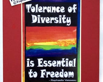 TOLERANCE of DIVERSITY 5x7 Print Activism Inspirational Freedom LGBT Motivation Rainbow Religion Politics Heartful Art by Raphaella Vaisseau
