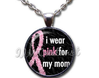 20% OFF - Breast Cancer Awareness I wear pink for mom Glass Dome Pendant or with Chain Link Necklace WD159
