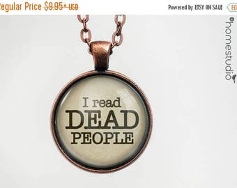 ON SALE - Read Dead People Quote jewelry. Necklace, Pendant or Keychain Key Ring. Perfect Gift Present. Glass dome metal charm by HomeStudio