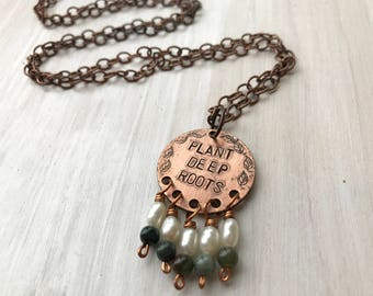 stamped copper pendant, plant deep roots, rustic pendant, rustic jewelry, scripture jewelry, hand stamped, jasper, freshwater pearls