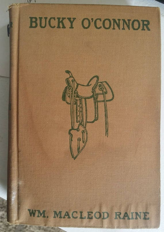 Bucky O CONNOR antique book country western  cowboys 1907 hardcover WM Macleod vintage books old book