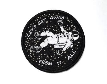 "Let's Get Away from it All 3"" diameter Patch, NASA, Space Patch, Embroidered Patch"
