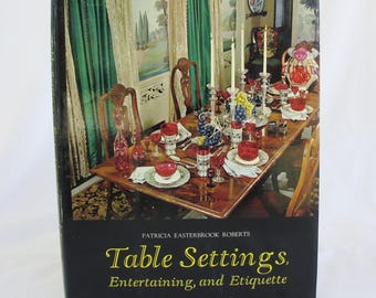 Table Settings Entertaining Etiquette Patricia Roberts Vintage Book Home Decor China Silver History