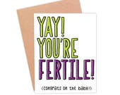 Funny Pregnancy Card | Funny New Baby Card | Funny Baby Congrats Card | Funny Mom To Be Card | Funny Fertility Card | Yay You're Fertile!