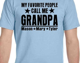 Personalized Grandpa shirt, custom shirts, gifts ideas for grandpa, Dad Shirt, Fathers Day Gift my favorite people call me, mens clothing