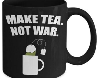 Make Tea Not War Brew Leaves Beverage Coffee Mug
