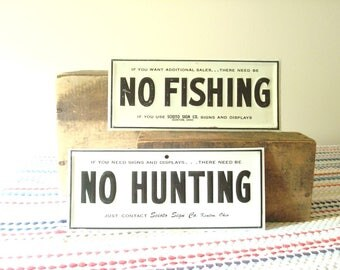 No Fishing & No Hunting signs, vintage advertising signs by Scioto Sign, Kenton Ohio, play on words, graphic designer or sign collector gift