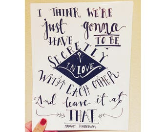 """Wes Anderson Royal Tenenbaums Quote Print - 8"""" x 10"""" - Movie Poster - Movie Quotes - Modern Calligraphy"""