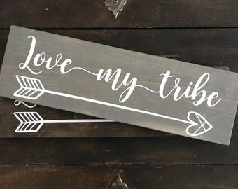 Love My Tribe Wood Sign