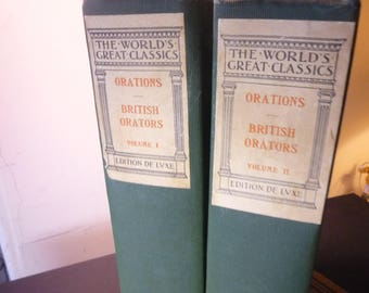 Orations by British Orators-  two volume set World's Greatest Classics - Edition de Luxe - for Readers Politicians Lawyers 1900 illustrated