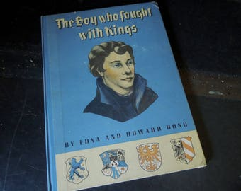 The Boy who Fought with Kings 1946 Children's Book Story of Martin Luther - Lutheran Protestant  Religion - Vintage Book