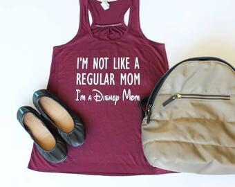I'm not like a Regular Mom.  I'm a Disney Mom Tank top.  Disney World and Disneyland shirt 10 Colors!