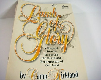 Lamb of Glory by Camp Kirkland 21 Copies Lamb of Glory Easter Choir Production
