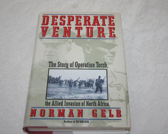 """Vintage Hard Cover Book with Dust Jacket, """" Desperate Venture """", by Norman Gelb 1992 World War 2, Author of Dunkirk"""