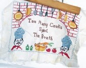 Vintage Cross Stitch Piece Too Many Cooks Spoil the Broth Vintage Kitchen