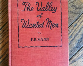 Vintage 1945 The Valley of Wanted Men E.B. Mann