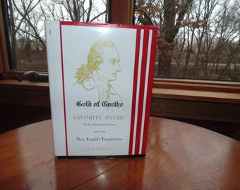 GOLD of GOETHE J S Height 1964 poetry book Favorite Poems Original German w/ New English Translations Schiori Press