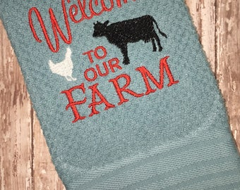Welcome to our farm kitchen hand towel - kitchen linens - farm kitchen - farm towel - house warming gift - made to order