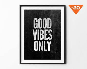 Good Vibes Only, wall decor, wall art prints, quote posters, motivational, minimalist, black and white prints, motivated, texture