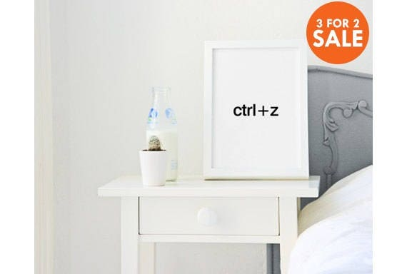 Ctrl+Z, wall decor, smart print, wall art, poster, typography quote, home decor, black and white, minimalist art, love sign, motivated
