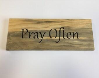 Pray Often - Inspirational Sign - Wall Prayer Sign - Pine Sign - Rustic Wall Decor - Christian Sign - Pray Sign - Wooden Sign - Wall Decor