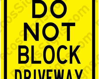 """Please Do Not Block Driveway Thank You 12""""x8"""" Aluminum Sign Made in the USA by US Vets"""