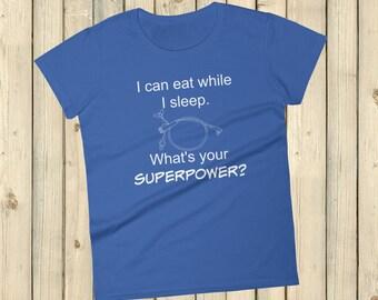 I Can Eat While I Sleep Feeding Tube Superpower Women's Shirt - Choose Color