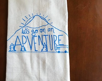 Flour Sack Tea Towel - Let's Go On An Adventure  - Hand Printed Original illustration - mountains, nature, outdoors, camping, VW, cabin