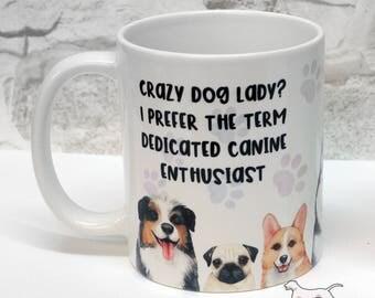 Crazy dog lady, dedicated canine enthusiast, dog lover's mug, gift mug, dog themed mug, gift for dog lover