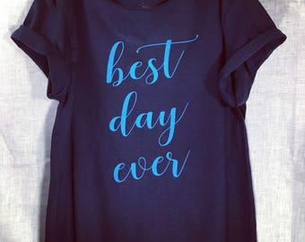 Best Day Ever. Wedding T Shirt. Bachelorette Shirt. Women's Wide Neck Shirt. Newly Wed T-Shirt. Cool Mom T Shirt. Gift Shirt. Honeymoon Tee