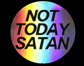 Not Today Satan Holographic Vinyl Decal Sticker - For Laptops, Cars, Skateboards - Feminist Feminism RuPaul Bianca Del Rio Trans Drag LGBTQ