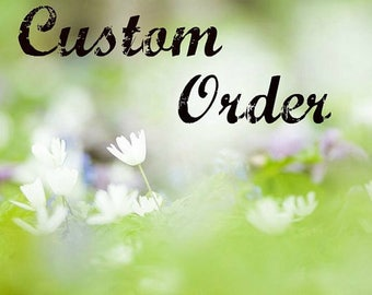 Custom order for Kim only .