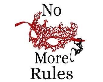 75% OFF SVG - No More Rules Tshirt Design - Fifty Shades Darker - Fifty Shades Mask Design - Fifty Shades Tshirt Design - Fifty Shades - Han