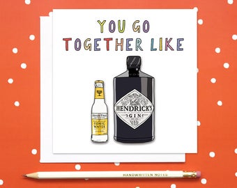 We go together like Gin and Tonic, Custom Engagement card, Anniversary card, Funny Valentines Day Card, funny gin card for couples